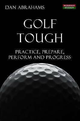 1 of 1 - Golf Tough: Practice, Prepare, Perform and Progress, Very Good Condition Book, A