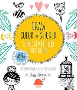 Draw-Color-and-Sticker-Enchanted-Sketchbook-An-Imaginative-Illustration-Journ