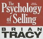 The Psychology of Selling: Increase Your Sales Faster and Easier Than You Ever Thought Possible by Brian Tracy (CD-Audio, 2014)