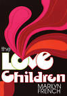 The Love Children by Marilyn French (Paperback, 2010)