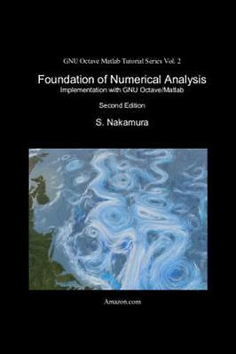 Foundation of Numerical Analysis : Implementation With Gnu Octave/Matlab,  Pap    9781530228027 | eBay