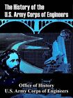 The History of the U.S. Army Corps of Engineers by U S Army Corps of Engineers, Office of History (Paperback / softback, 2003)