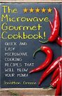 The Microwave Gourmet Cookbook: Quick and Easy Microwave Cooking Recipes That Will Blow Your Mind! by Jonathan Greene (Paperback / softback, 2015)
