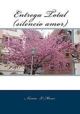 Entrega Total (silencio Amor) by Norma Maese (2014, Paperback)