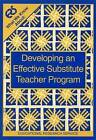 What We Know About: Developing an Effective Substitute Teacher Program by Nancy Protheroe, Elizabeth Henderson (Paperback, 2002)