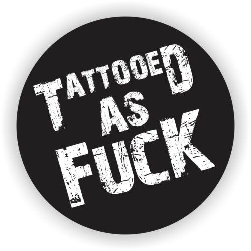 Tattooed as F**k Helmet Sticker \ Vinyl Decal \ Label \ Hard Hat Stickers Tattoo