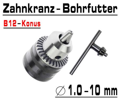 Zahnkranz Bohrfutter Bohrmaschinen Futter Für Bohrer 1-10mm Konus B12 G00532