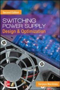 Switching power supply design & optimization: sanjaya maniktala.