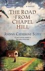 The Road from Chapel Hill by Joanna Catherine Scott (Paperback / softback, 2006)