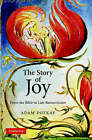 The Story of Joy: From the Bible to Late Romanticism by Adam Potkay (Hardback, 2007)