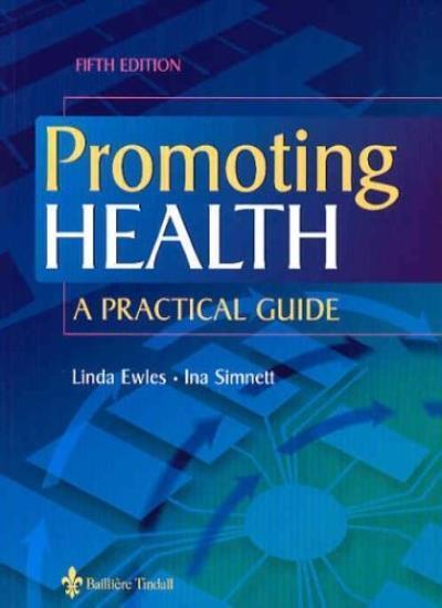 Promoting Health: A Practical Guide,Linda Ewles BSc  SRD  MSc  ,.9780702026638