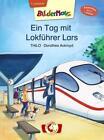 Bildermaus - Ein Tag mit Lokführer Lars von Thilo (2016, Gebundene Ausgabe)