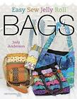 Easy Sew Jelly Roll Bags by Jody Anderson (Paperback / softback, 2013)
