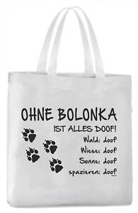 """Außen- & Türdekoration Tragetasche """"ohne Bolonka Ist Alles Doof!"""" 45x42cm Hund Mit Traditionellen Methoden"""
