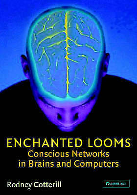 1 of 1 - Enchanted Looms: Conscious Networks in Brains and Computers, Good Condition Book