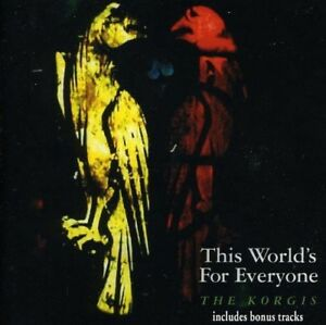 THE-KORGIS-THIS-WORLD-039-S-FOR-EVERYONE-CD-NEW
