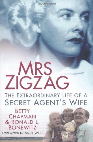 1 of 1 - Mrs Zigzag: The Extraordinary Life of a Secret Agent's Wife,Betty Chapman, Dr R