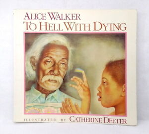 To Hell with Dying by Alice Walker illustrated Catherine Deeter used paperback