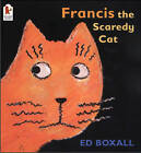 Francis The Scaredy Cat by Ed Boxall (Paperback, 2003)