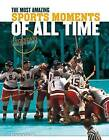 Most Amazing Sports Moments of All Time by Doug Williams (Hardback, 2016)