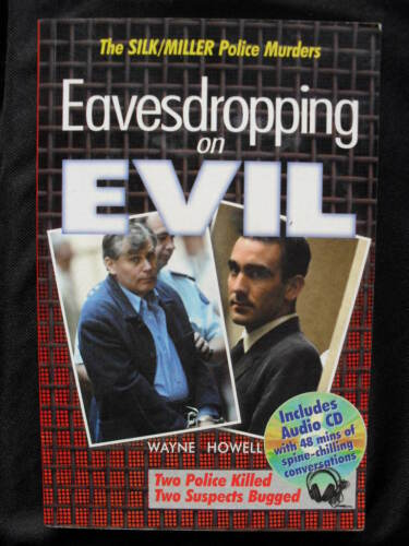1 of 1 - EAVESDROPPING ON EVIL: The Silk/Miller Murders + Spoken Word CD : Wayne Howell.