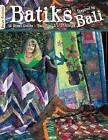 Batiks Inspired by Bali: 15 Great Quilts - 'Bali Pop' 2 1/2  Strips by Suzanne McNeill (Paperback / softback, 2008)