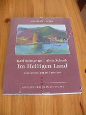 Karl Stirner und Alois Schenk im Heiligen Land von Hermann Hauber, neu, OVP