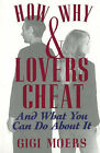 How and Why Lovers Cheat: And What You Can Do About it by Gigi Moers (Hardback, 1992)