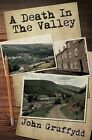 A Death in the Valley by John Gruffydd (Paperback, 2015)