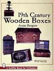 19th Century Wooden Boxes by Arene Burgess (Paperback, 1998)