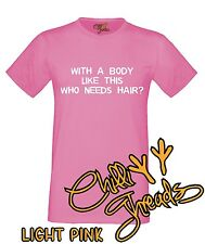 WITH A BODY LIKE THIS Bald Baldy No Hair Alopecia Cancer T-shirt Vest Tshirt