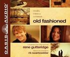 Old Fashioned (Library Edition) by Rene Gutteridge (CD-Audio, 2015)