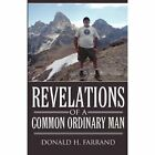 Revelations of a Common Ordinary Man by Donald H Farrand (Paperback / softback, 2012)