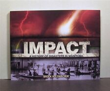 Impact, A History of Disasters in Manitoba