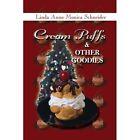 Cream Puffs and Other Goodies 9781438902357 by Linda Anne Monica Schneider Book