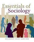 Essentials of Sociology by David B Brinkerhoff, Lynn K White, Professor of Sociology Rose Weitz, Suzanne T Ortega (Loose-leaf, 2013)