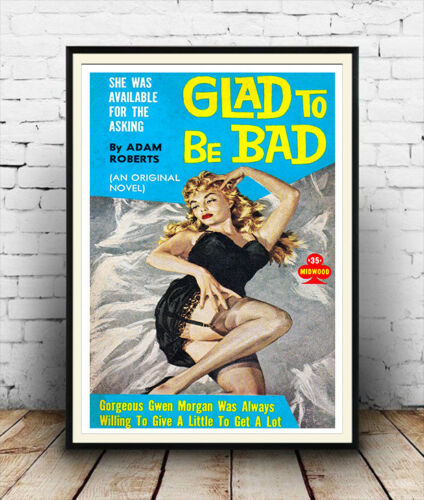 Glad to be bad Vintage pulp book cover Poster reproduction.