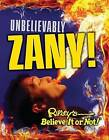 Ripley's Believe It or Not: Unbelievably Zany by Ripley's Believe It or Not (Hardback, 2013)