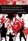 Henry of Lancaster's Expedition to Aquitaine, 13 - Military Service and Professionalism in the Hundred Years War by Nicholas A. Gribit (Hardback, 2016)