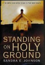 Standing on Holy Ground: A Triumph over Hate Crime in the Deep South, Johnson, S