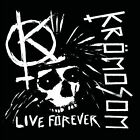 Live Forever by Kromosom (CD, Jan-2013, Southern Lord Records)