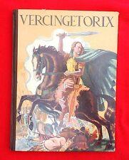 Vercingétorix.  images de J.J. PICHARD. Albums de France. Gründ 1937. in-4° cart