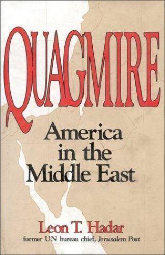 Quagmire: America in the Middle East