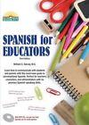 Spanish for Educators by William C Harvey M S 9781438075228