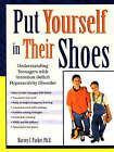 Put Yourself in Their Shoes: Understanding Teenagers with Attention Deficit Hyperactivity Disorder by Harvey C. Parker (Hardback, 1999)