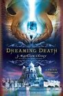 Dreaming Death: A Palace of Dreams Novel by J. Kathleen Cheney (Paperback, 2016)