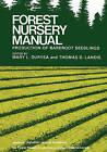 Forest Nursery Manual: Production of Bareroot Seedlings by Springer (Hardback, 1984)