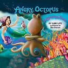 Angry Octopus : An Anger Management Story Introducing Active Progressive Muscular Relaxation and Deep Breathing by Lori Lite (2011, Paperback)
