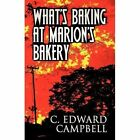 What's Baking at Marion's Bakery by C Edward Campbell (Paperback / softback, 2012)