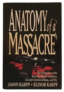 Jason & Elinor Karpf Anatomy of a Massacre LUBY'S CAFETERIA SIGNED FIRST EDITION